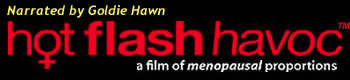 Hot Flash Havoc - a film of menopausal proportions